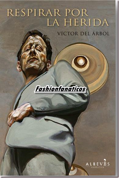 Respirar por la herida, último trabajo de  Víctor del Arbol