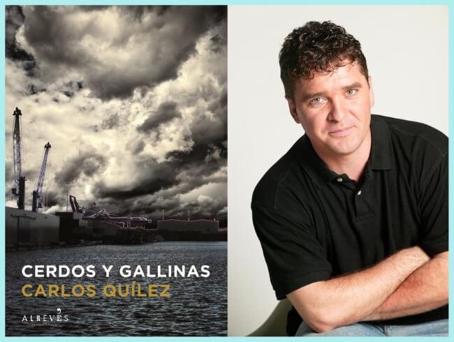 """Carlos Quílez, nueva novela: """"Cerdos y Gallinas"""""""