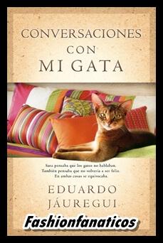 Lectura recomendada para el Verano: Conversaciones con mi gata de Eduardo Jáuregui